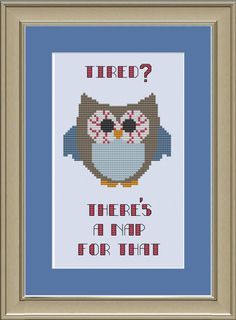 There's a nap for that: funny owl cross-stitch pattern. $3.00, via Etsy.