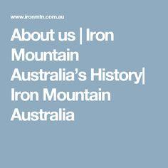 About us | Iron Mountain Australia's History| Iron Mountain Australia