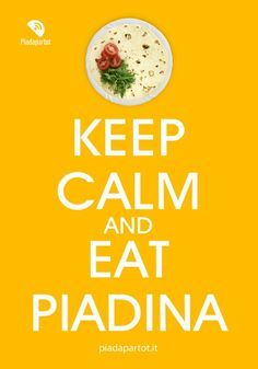 Keep calm and eat piadina :D http://www.piadapartot.it/