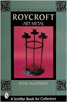 Roycroft Art Metal (A Schiffer Book for Collectors): Kevin McConnell: 9780764308512: Amazon.com: Books