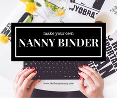 All the things you need to do and know when creating your nanny binder. This is a perfect way to impress potential employers and to stay organized childcare provider!
