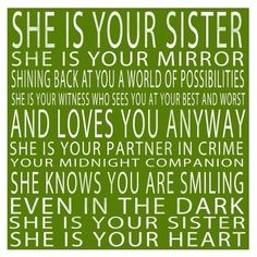 Love my Sister. my BFF for life Cute Quotes, Great Quotes, Quotes To Live By, Funny Quotes, Inspirational Quotes, Random Quotes, The Words, Just For You, Love You