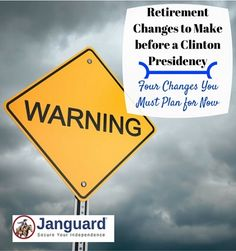 Three critical retirement changes to make before a Hillary Clinton presidency. While Clinton hasn't won yet, you need to make these retirement changes before she does.