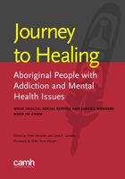 Journey to Healing: Aboriginal People with Addiction and Mental Health Issues