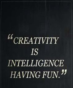 Creativity Is Intelligence-Inspirational Quotes