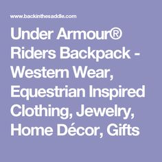 Under Armour® Riders Backpack - Western Wear, Equestrian Inspired Clothing, Jewelry, Home Décor, Gifts