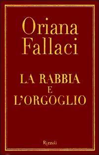 La rabbia e l'orgoglio di Oriana Fallaci Contro l' invasione islamica
