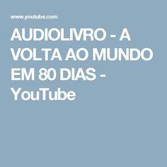 AUDIOLIVRO - A VOLTA AO MUNDO EM 80 DIAS - YouTube