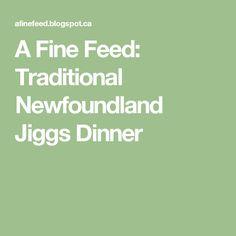 A Fine Feed: Traditional Newfoundland Jiggs Dinner
