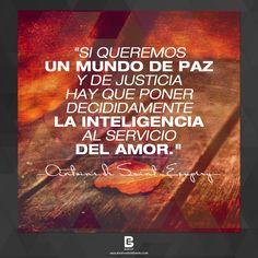 """""""Si queremos un mundo de paz y de justicia hay que poner decididamente la inteligencia al servicio del amor."""" —Antoine de Saint-Exupéry—  Visítanos: http://www.elsalvadorebooks.com"""