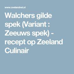 Walchers gilde spek (Variant : Zeeuws spek)  - recept op Zeeland Culinair