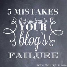 5 Mistakes that Can Lead to Your Blog's Failure from www.TheSITSGirls.com