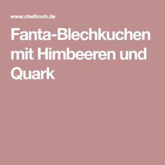 Fanta-Blechkuchen mit Himbeeren und Quark Fanta, Sheet Cakes, Raspberries