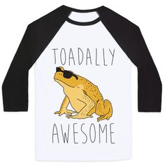 """Toadally Awesome - You're so toadally awesome, let the whole world know! This funny, animal pun design features the text """"Toadally Awesome"""" with an illustration of a super cool toad wearing sunglasses. Perfect for animal memes, animal jokes, animal puns, frog gifts, toad puns, and being totally awesome!"""