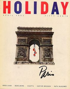 """April in Paris (are you singing along?). """"Holiday"""" magazine, April 1953."""