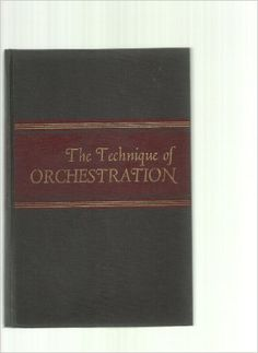 The Technique of Orchestration  https://www.amazon.com/dp/B0000CJ5V7?m=null.string&ref_=v_sp_detail_page