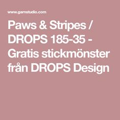 Paws & Stripes / DROPS 185-35 - Gratis stickmönster från DROPS Design