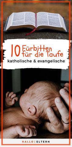 Moderne & klassische Fürbitten für die taufe: Für den katholischen und evangelischen Gottesdienst #babys #taufe #sprüche