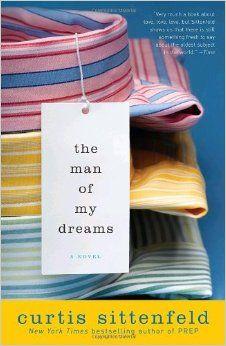 The Man of My Dreams: A Novel: Curtis Sittenfeld: 9780812975390: Amazon.com: Books