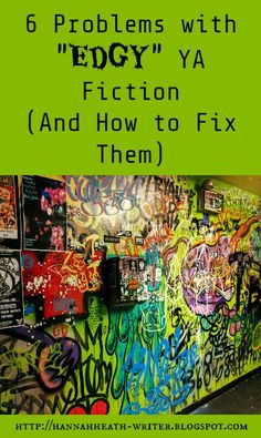 """Hannah Heath: 6 Problems with """"Edgy"""" YA Fiction (And How to Fix Them)"""