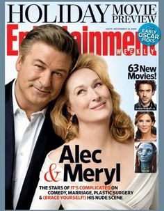Meryl Streep with her Co-Star Alec Baldwin  (of It's Complicated) on the cover of Entertainment Weekly! She looks absolutely glamorous here!