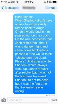 I did a thing... I'm so sorry guys but I did a thing... // Sherlock // Sherlock head canon // John Watson // reichenbach feels //