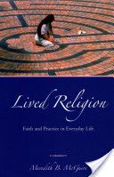 Lived Religion : Faith and Practice in Everyday Life