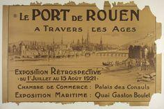 """Title: Le Port de Rouen / Origin: France - c. 1921 /  30 x 48 in (76 x 121 cm) / """"The Port of Rouen Through the Ages Retrospective Exposition"""""""