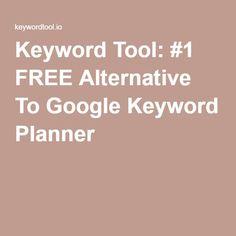 Keyword Tool: #1 FREE Alternative To Google Keyword Planner