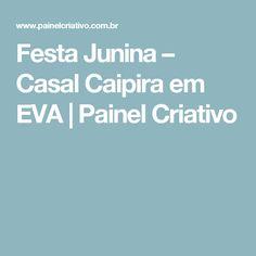 Festa Junina – Casal Caipira em EVA | Painel Criativo