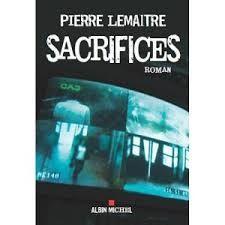 Sacrifices (3) 2012 Pierre LEMAITRE