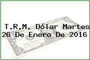 http://tecnoautos.com/wp-content/uploads/imagenes/trm-dolar/thumbs/trm-dolar-20160126.jpg TRM Dólar Colombia, Martes 26 de Enero de 2016 - http://tecnoautos.com/actualidad/finanzas/trm-dolar-hoy/tcrm-colombia-martes-26-de-enero-de-2016/