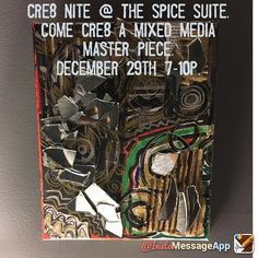 Join me December 29, 2016 from 7-10p at The Spice Suite for Cre8Nite. Come & cre8 a mixed media master piece. Slots are still available. Tickets are $25 & include supplies. Email cre8ivejunkie@gmail.com to purchase tickets.   The Spice Suite 6902 4th St. NW - Washington DC 20012