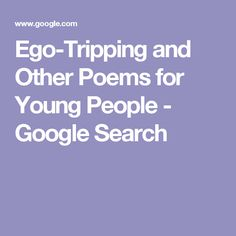 Ego-Tripping and Other Poems for Young People - Google Search