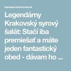 Legendárny Krakovský syrový šalát: Stačí iba premiešať a máte jeden fantastický obed - dávam ho aj na chlebíčky!