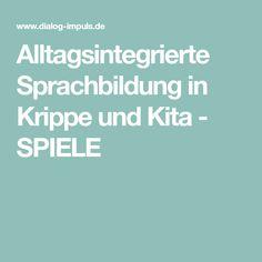 Alltagsintegrierte Sprachbildung in Krippe und Kita - SPIELE