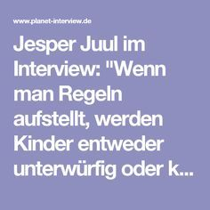 """Jesper Juul in an interview: """"If you set up rules, children will either be … - Parenting Kids And Parenting, Parenting Hacks, Self Confidence Quotes, Motivational Speeches, Positive Discipline, Self Quotes, Attachment Parenting, Interview, Educational Activities"""
