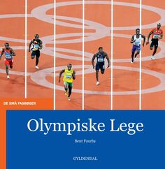 Olympiske lege / Bent Faurby. Olympics, Juvenile literature. Available for loan from the State Library of NSW. http://library.sl.nsw.gov.au/record=b3949024~S2
