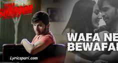Wafa Ne Bewafai Song Lyrics – Tera Suroor