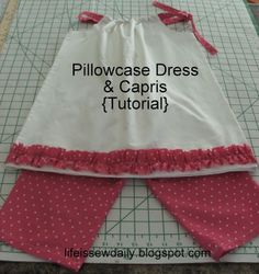 Life is {Sew} Daily: pillowcase dress  This is really easy and can be made in about an hour!  Love this!!!