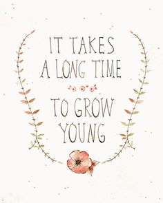 IT TAKES A LONG TIME TO GROW YOUNG (by Meera Lee Patel)