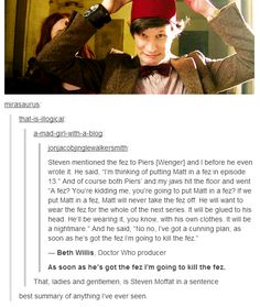 Steven Moffat wrecks everyone's life, including Matt Smith...and we love him for it, so who's crazier? :/