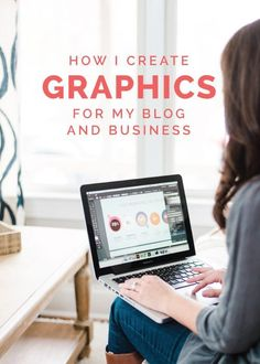How I Create Graphics for My Blog & Business | Great advice from Elle & Co on creating graphics and designs.