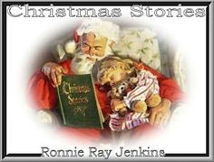 40 pages of three tales peppered with miracles, and seasoned with emotions. By award winning short story teller, Ronnie Ray Jenkins.  Christmas Stories