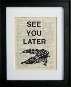 See you later alligator sign printed on a page by LePapierGallery See You Later Alligator, End Of Year, School Parties, Sign Printing, Signs, Antiques, Printed, Etsy, Antiquities