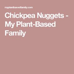Chickpea Nuggets - My Plant-Based Family