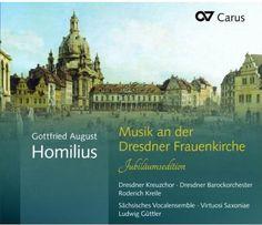 Gottfried August Homilius - Homilius: Music at Frauenkirche Dresden
