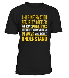 Chief Information Security Officer - We Solve Problems #ChiefInformationSecurityOfficer