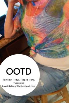 Outfit of The day: rainbow tiedye and turquoise #jeans #fishnet #tiedye #turquoise