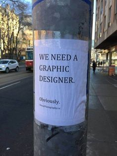 kreative Kampagne In need of graphic disigner Guerilla Marketing, Street Marketing, Best Funny Pictures, Funny Photos, Funny Memes, Jokes, Hilarious, Funny Ads, Creative Advertising